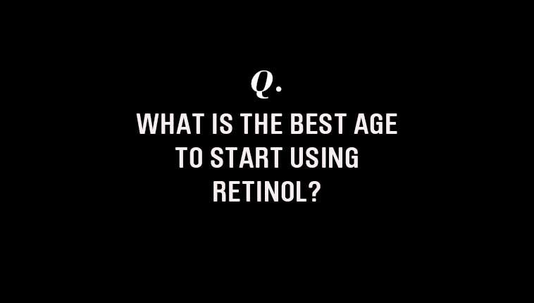 What Age Should You Start Using Retinol?